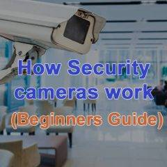 How Security Cameras Work