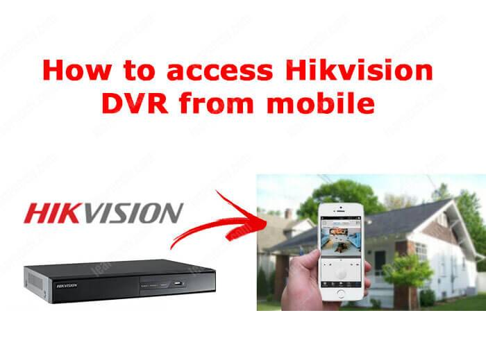 How to access Hikvision DVR from mobile (step-by-step