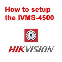 How to setup iVMS-4500