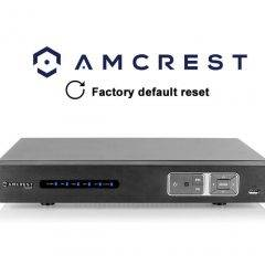 Amcrest HDCVI DVR Reset to Factory Default