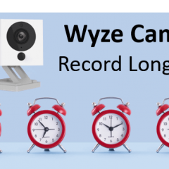 How to Make the Wyze Cam Record Longer