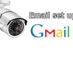 Gmail settings for IP cameras