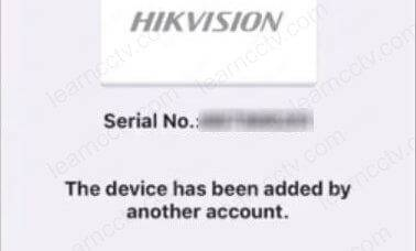 Hikvision message the device has already been added by another account
