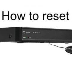 Amcrest DVR 650TVL and QCAM reset password